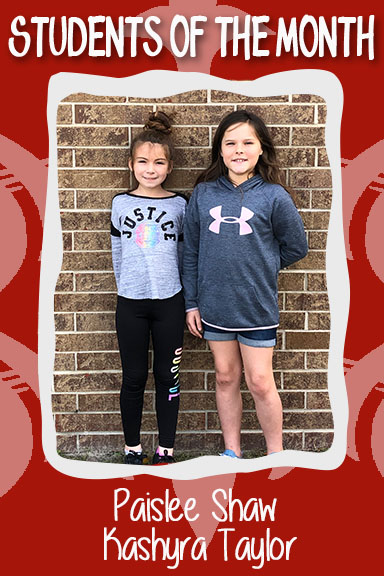 Students of the Month for March, Paislee Shaw and Kashyra Taylor